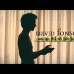 David Fonseca – I Would Have Gone and Loved You Anyway – Seasons: Rising