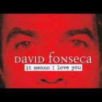 David Fonseca – It Means I Love You – Letra – Lyrics
