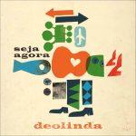 Deolinda – Seja Agora – 2013 – Letra – Lyrics