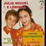 Júlio Miguel e Lêninha – O Filho do Recluso/reculoso