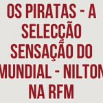Nilton – A seleção dos piratas – Livro de Reclamações – RFM