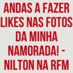 Nilton – Andas a fazer likes nas fotos da minha namorada – Café da Manhã – RFM