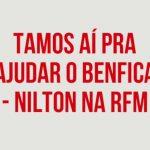 Nilton liga/telefona para o Benfica – Café da Manhã – RFM