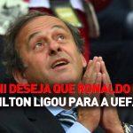 Nilton telefona para a UEFA para falar com Platini – RFM