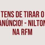Nilton – Tens que tirar o anúncio – Café da Manhã – RFM