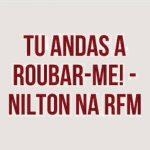 Nilton – Tu andas a roubar-me! – Café da Manhã – RFM